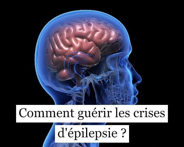 Comment guérir les crises dépilepsie ?