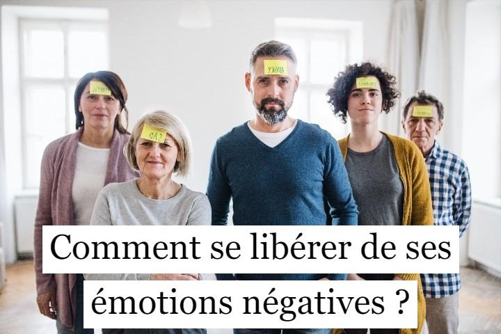 Comment se libérer de ses émotions négatives ?
