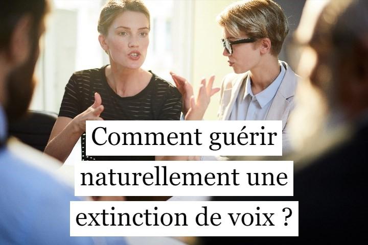 Comment guérir naturellement une extinction de voix ?