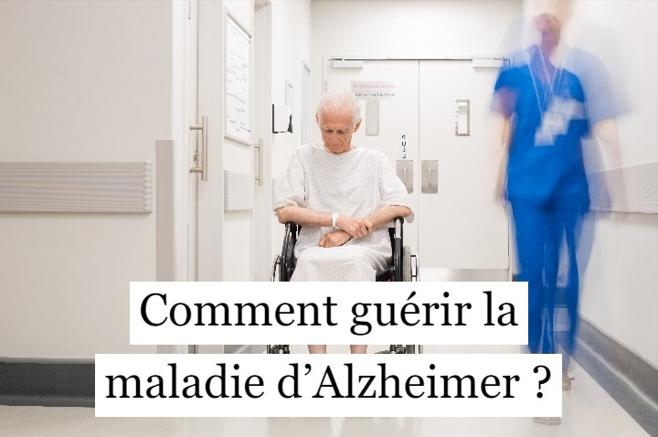 Comment guérir la maladie d'Alzheimer ?