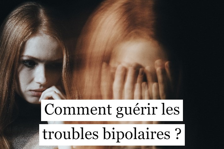 Comment guérir les troubles bipolaires ?